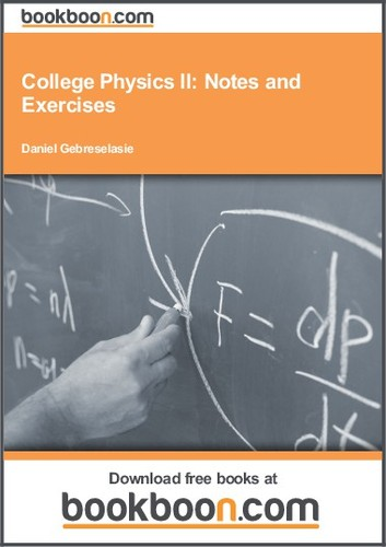 College Physics II: Notes and Exercises (2013 edition) | Open Library