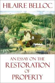 Cover of: An Essay on the Restoration of Property | Hilaire Belloc
