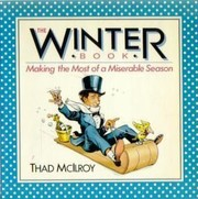 Cover of: The Winter Book: Making the Most of a Miserable Season