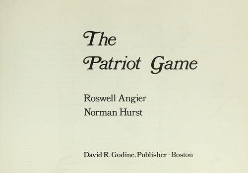 The patriot game by Roswell Angier