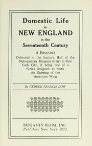 Cover of: Domestic life in New England in the seventeenth century