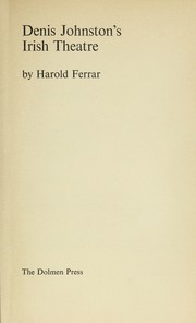 Denis Johnston's Irish theatre by Harold Ferrar