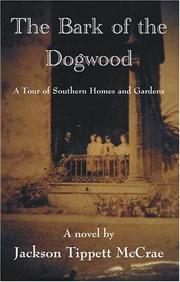 The bark of the dogwood by Jackson Tippett McCrae