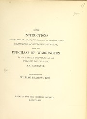 Cover of: Some instructions given by William Booth, esquire, to his stewards, John Carington and William Rowcrofte, upon the purchase of Warrington by Sir George Booth, baronet, and William Booth, his son, A.D. MDCXXVIII