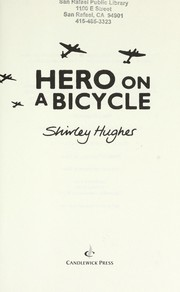 Cover of: Hero on a bicycle | Hughes, Shirley