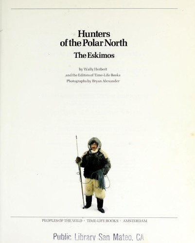 Hunters of the polar north by Wally Herbert