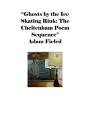 Cover of: Ghosts by the Ice Skating Rink: The Cheltenham Elegies