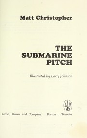 Cover of: The submarine pitch | Matt Christopher