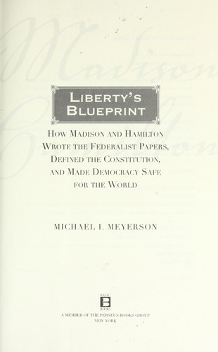 Libertys blueprint how madison and hamilton wrote the federalist cover of libertys blueprint how madison and hamilton wrote the federalist papers defined malvernweather Images