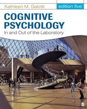 Cognitive Psychology by Kathleen M. Galotti