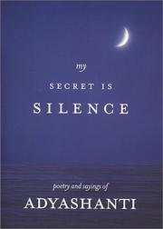 Cover of: My Secret Is Silence | Adyashanti.