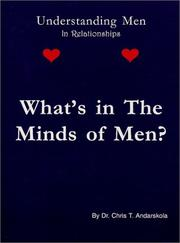 Cover of: Whats in the Minds of Men? Understanding Men in Relationships by Chris T. Andarskola