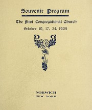 The First Congregational Church, Norwich, N.Y., program of the rededication services, Oct. 10, 17, 24, 1909 by
