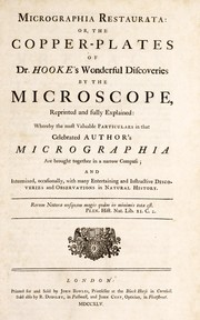 Cover of: Micrographia restaurata, or, The copper plates of Dr. Hooke's wonderful discoveries by the microscope, reprinted and fully explained