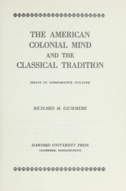 Cover of: The American colonial mind and the classical tradition | Richard M. Gummere