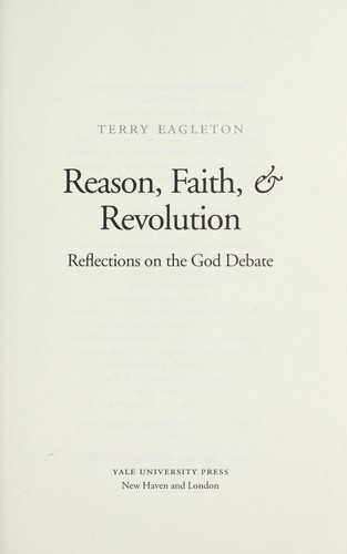 Reason, faith, & revolution : reflections on the God debate by