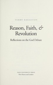 Cover of: Reason, faith, & revolution : reflections on the God debate |