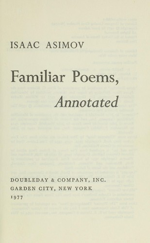 Familiar poems, annotated by Isaac Asimov