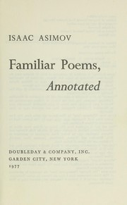 Cover of: Familiar poems, annotated | Isaac Asimov