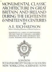 Monumental classic architecture in Great Britain and Ireland by Albert E. Richardson