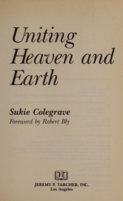 Cover of: Uniting heaven and earth | Sukie Colegrave