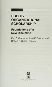 Cover of: Positive organizational scholarship by Kim S. Cameron, Jane E. Dutton, and Robert E. Quinn, Editors.