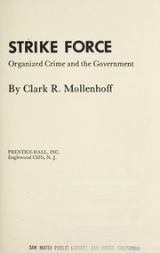 Cover of: Strike force; organized crime and the Government | Clark R. Mollenhoff