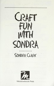 Cover of: Craft fun with Sondra | Sondra Clark