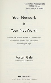 Cover of: Your network is your net worth | Porter Gale