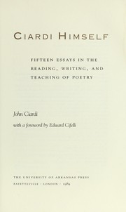 Cover of: Ciardi himself : fifteen essays in the reading, writing, and teaching of poetry |