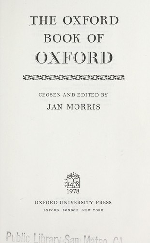 The Oxford book of Oxford by chosen and edited by Jan Morris.