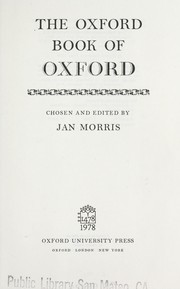 Cover of: The Oxford book of Oxford | chosen and edited by Jan Morris.
