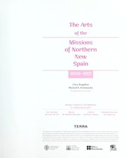 Cover of: The arts of the missions of northern New Spain, 1600-1821 | Clara Bargellini