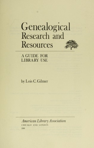 Genealogical research and resources by Lois C. Gilmer