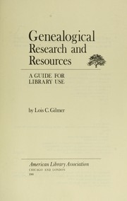 Cover of: Genealogical research and resources by Lois C. Gilmer