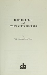 Cover of: Dresser dolls and other china figurals