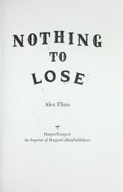 Cover of: Nothing to lose | Alex Flinn