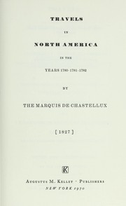 Cover of: Travels in North America in the years 1780-1781-1782. | Chastellux, François Jean marquis de