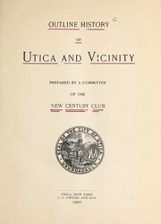Cover of: Outline history of Utica and vicinity | New Century Club (Utica, N.Y.)