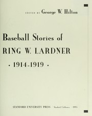 Cover of: The annotated baseball stories of Ring W. Lardner, 1914-1919
