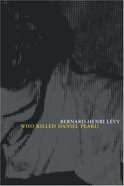 Cover of: Who killed Daniel Pearl? | Bernard-Henri LГ©vy