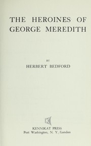 The heroines of George Meredith by Bedford, Herbert