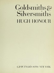 Goldsmiths & silversmiths by Honour, Hugh.