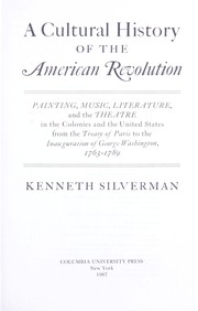 Cover of: A cultural history of the American Revolution