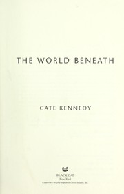 Cover of: The world beneath | Cate Kennedy