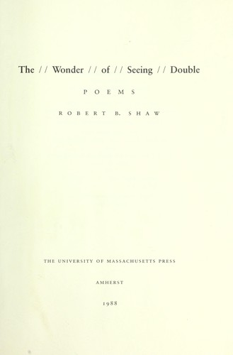 The wonder of seeing double : poems by