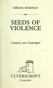 Cover of: Seedsof violence | Miriam Sharman