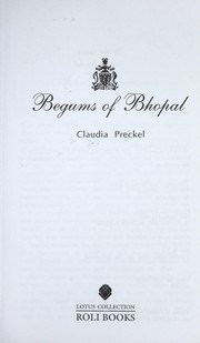 Cover of: Begums of Bhopal | Claudia Preckel