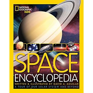 Space Encyclopedia: A Tour of Our Solar System and Beyond by