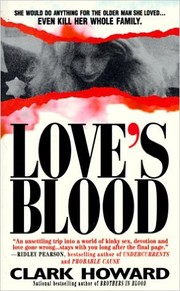 Cover of: Love's blood: the shocking true story of a teenager who would do anything for the older man she loved--even kill her whole family